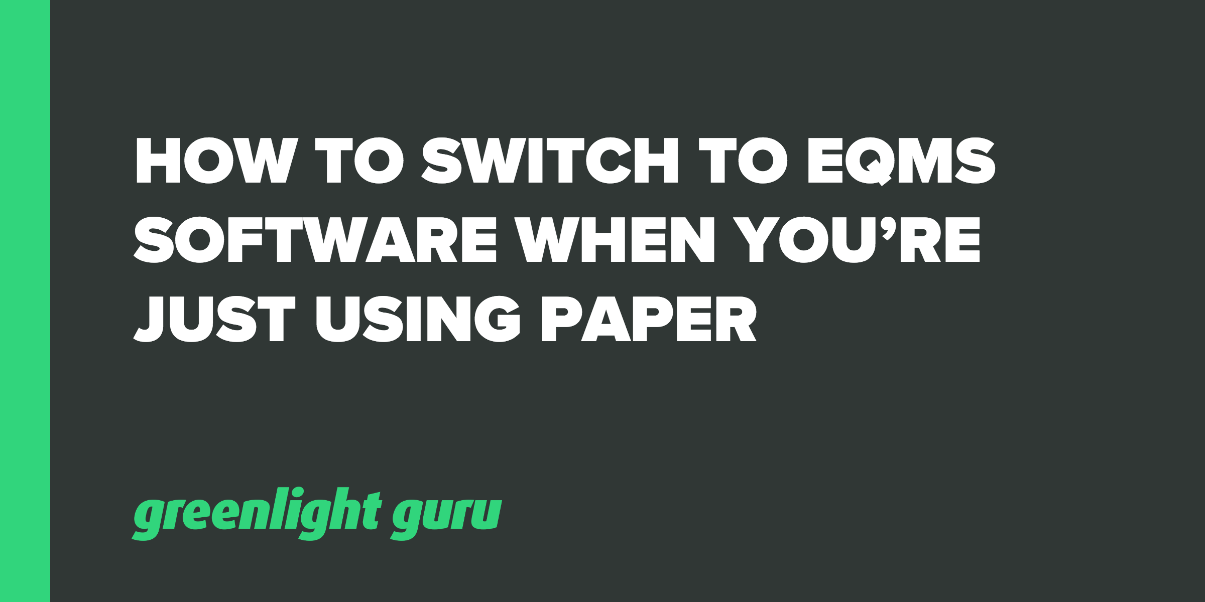 How to Switch to eQMS Software When You're Just Using Paper - Featured Image