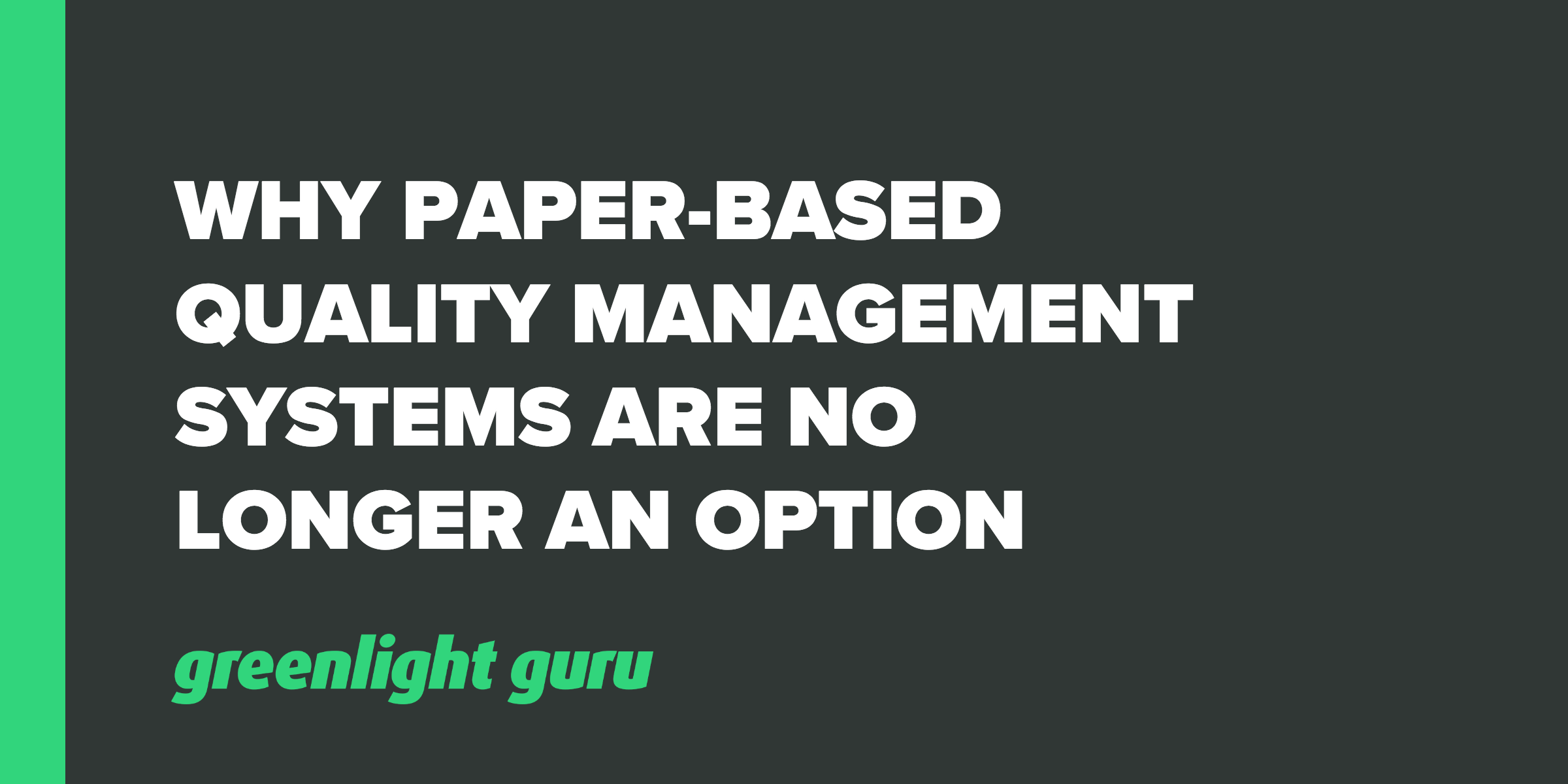 Why Paper-Based Quality Management Systems are No Longer an Option - Featured Image