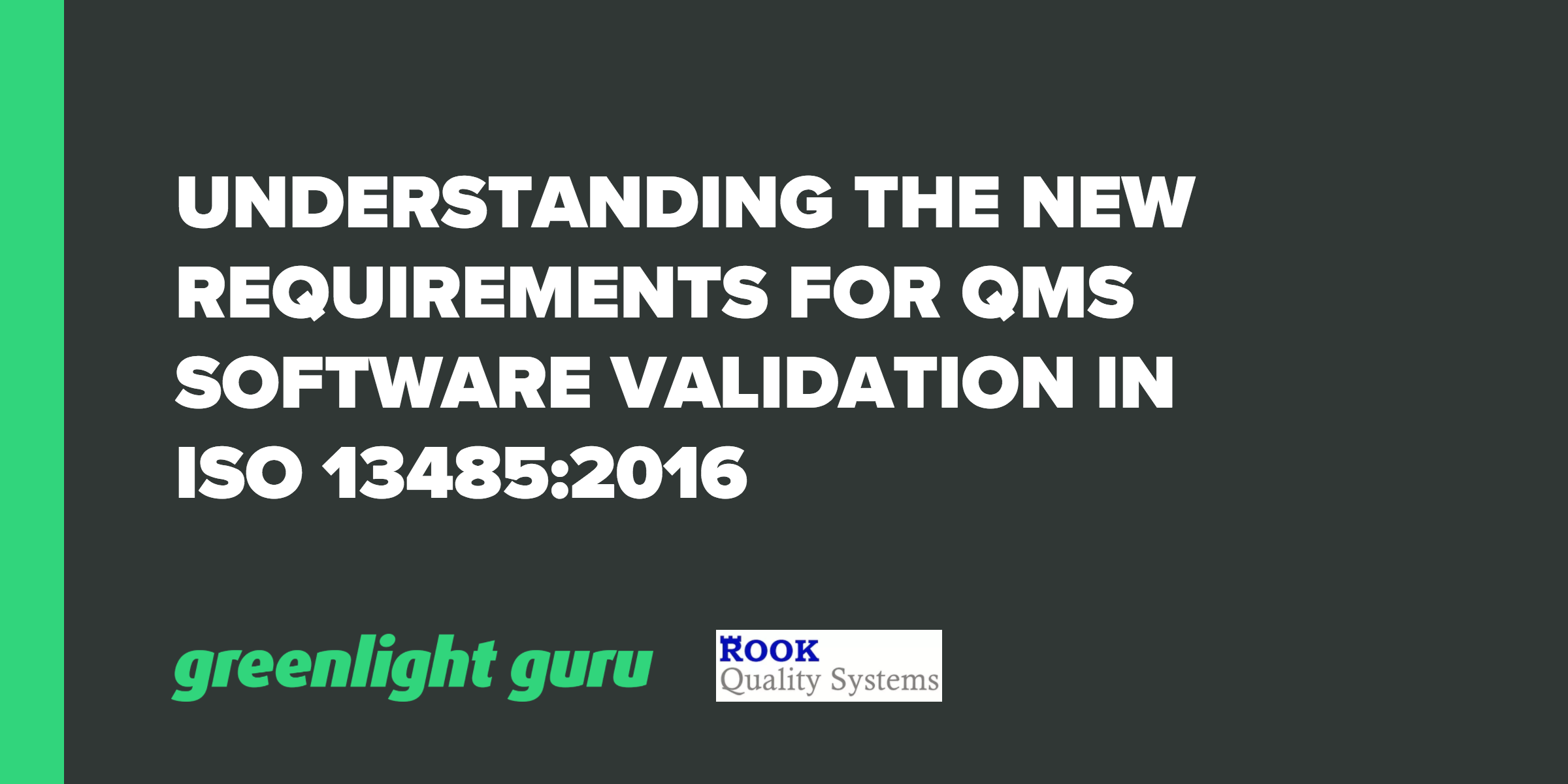 Understanding the New Requirements for QMS Software Validation in ISO 13485:2016 - Featured Image