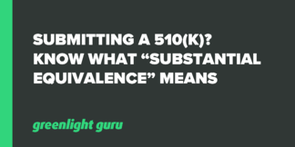 "Submitting a 510(k)? Know What ""Substantial Equivalence"" Means - Featured Image"
