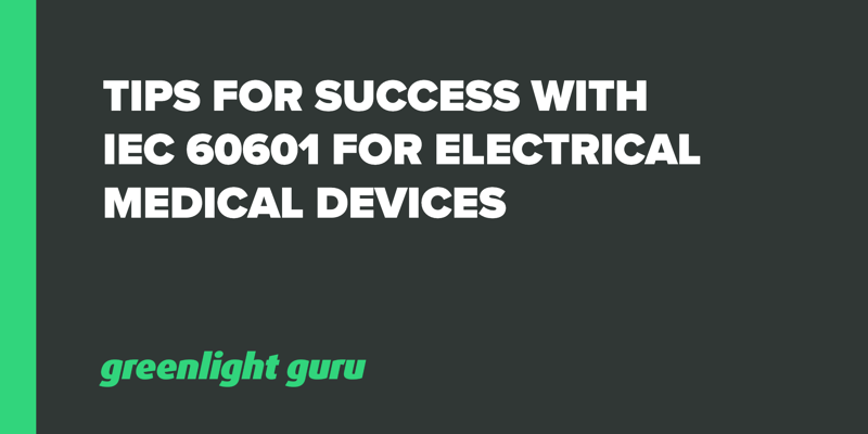 tips for success IEC 60601 electrical medical devices