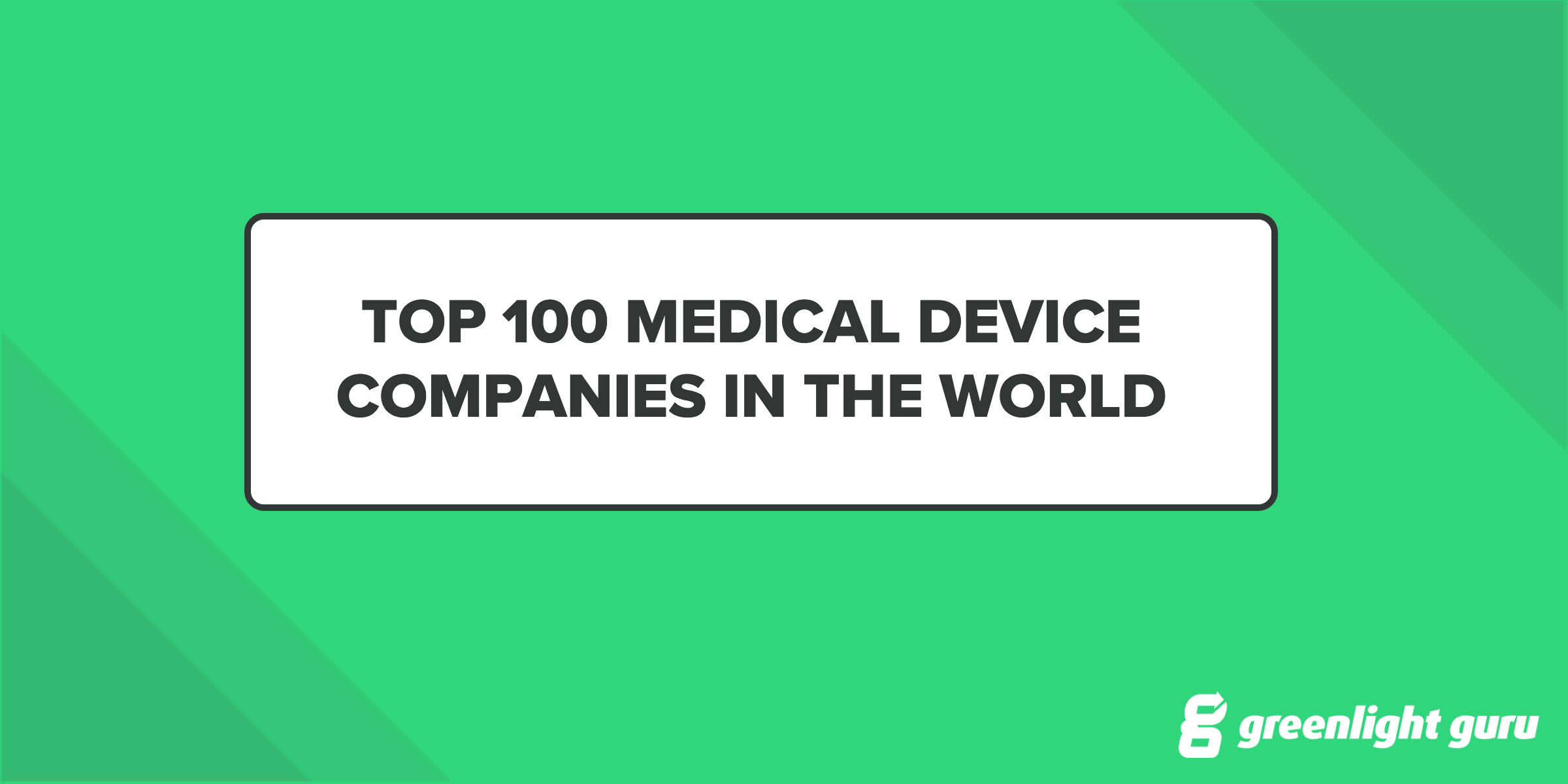 Medical Device Companies - Top 100 in 2018 (Free Chart) - Featured Image