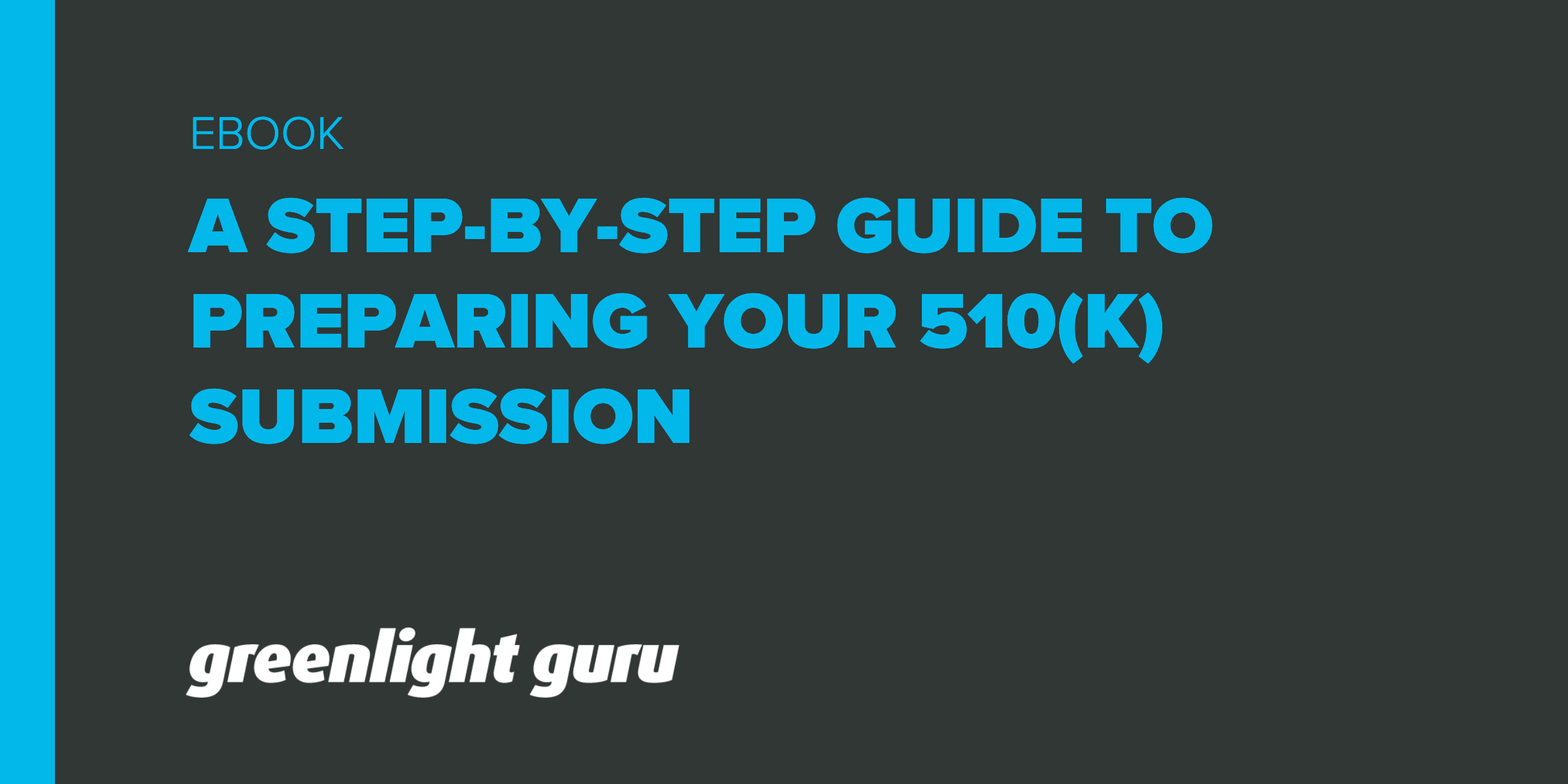 A Step-by-Step Guide to Preparing Your FDA 510(k) Submission - Featured Image