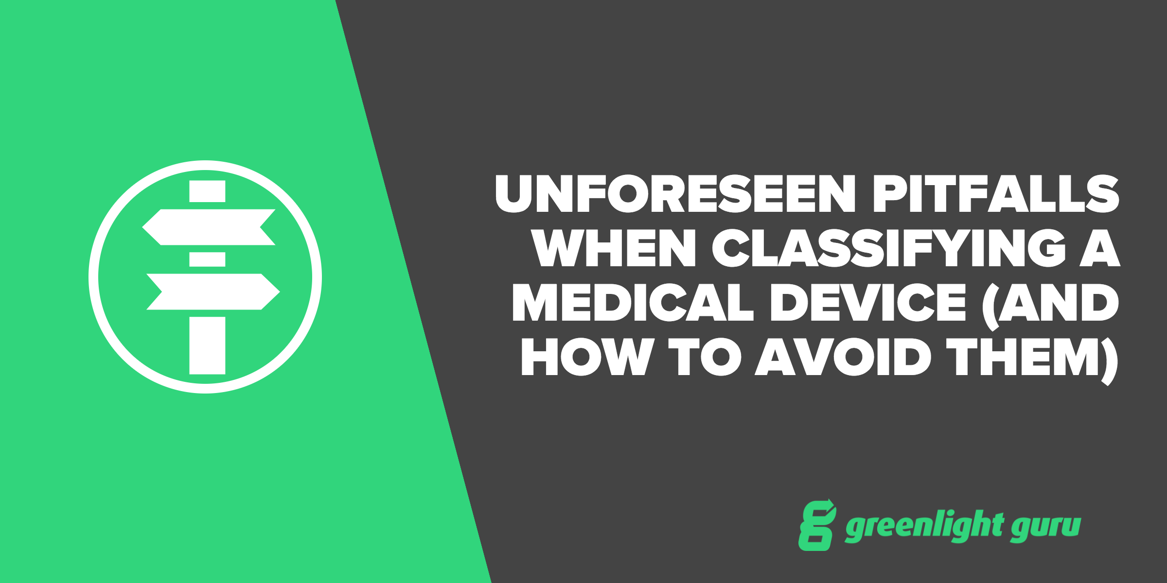 This is a What … Unforeseen Pitfalls when Classifying a Medical Device - Featured Image