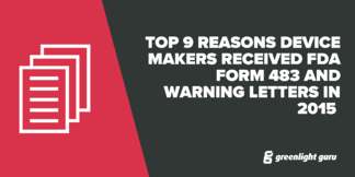 Top 9 Reasons Device Makers Received FDA Form 483 and Warning Letters in 2015 - Featured Image