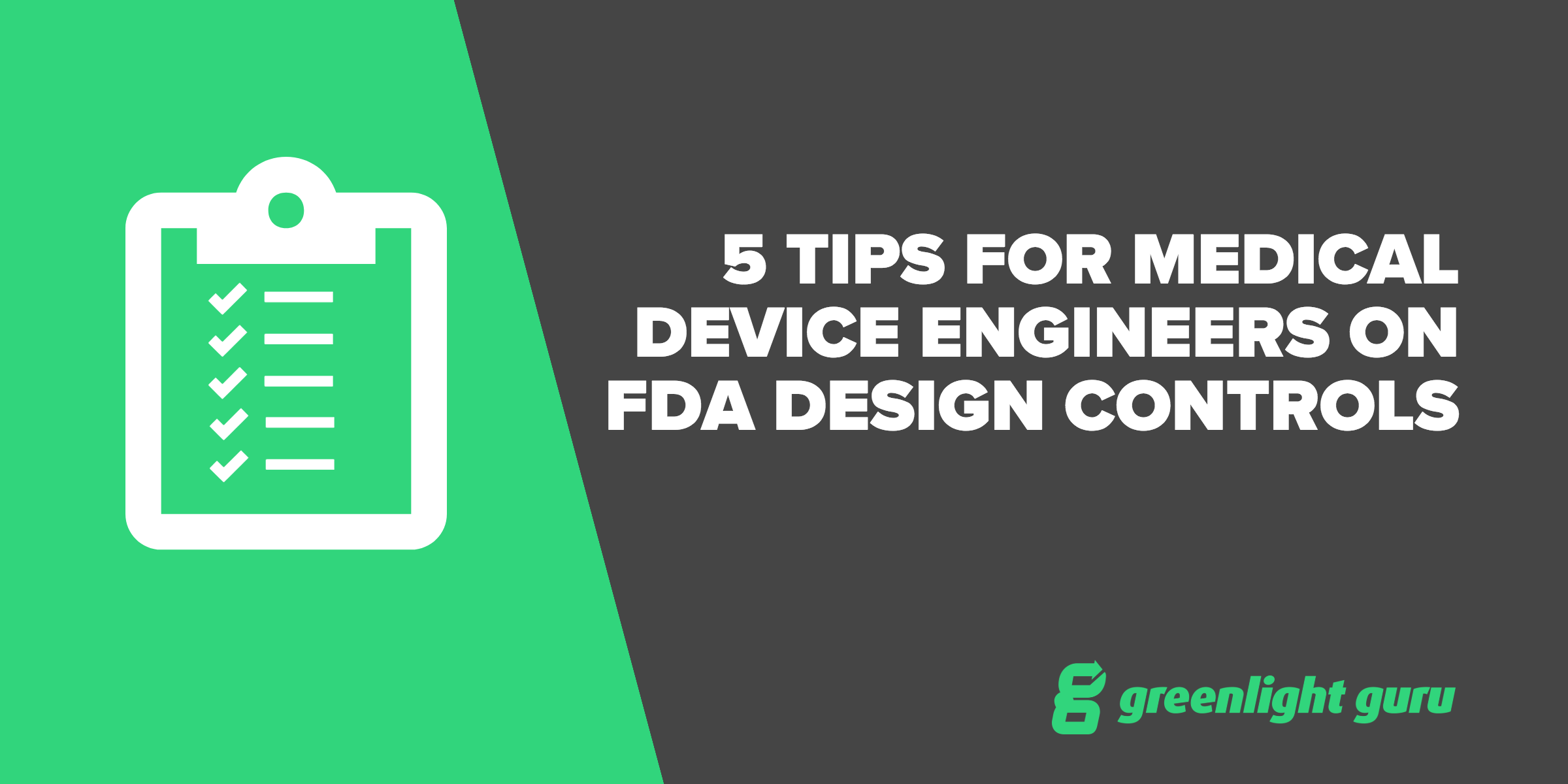 5 Tips for Medical Device Engineers on FDA Design Controls