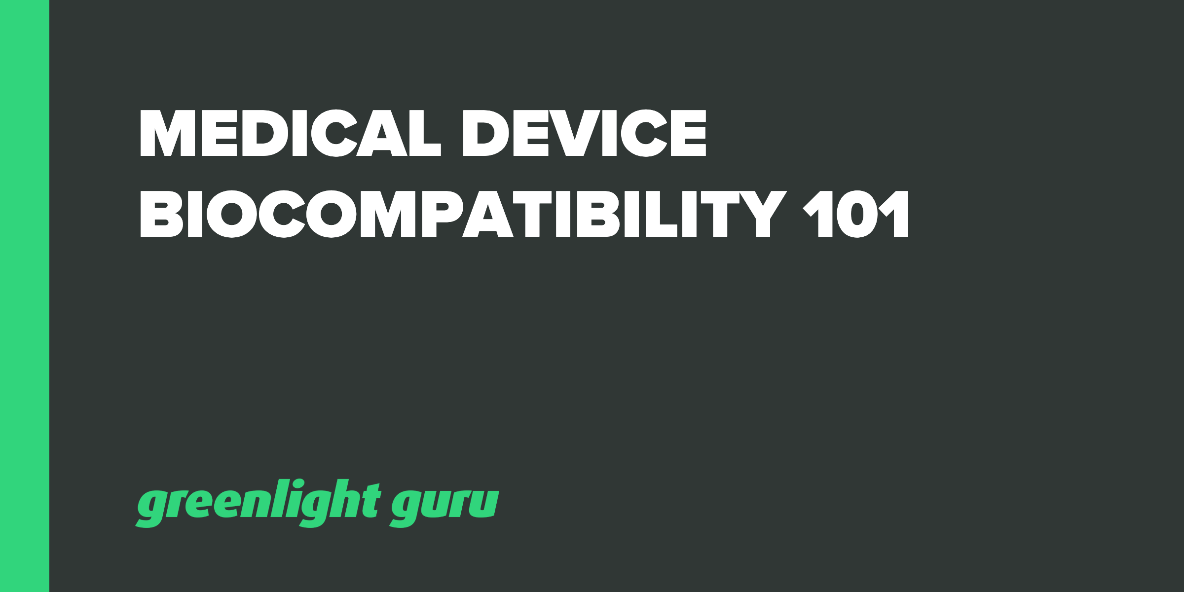 Medical Device Biocompatibility 101