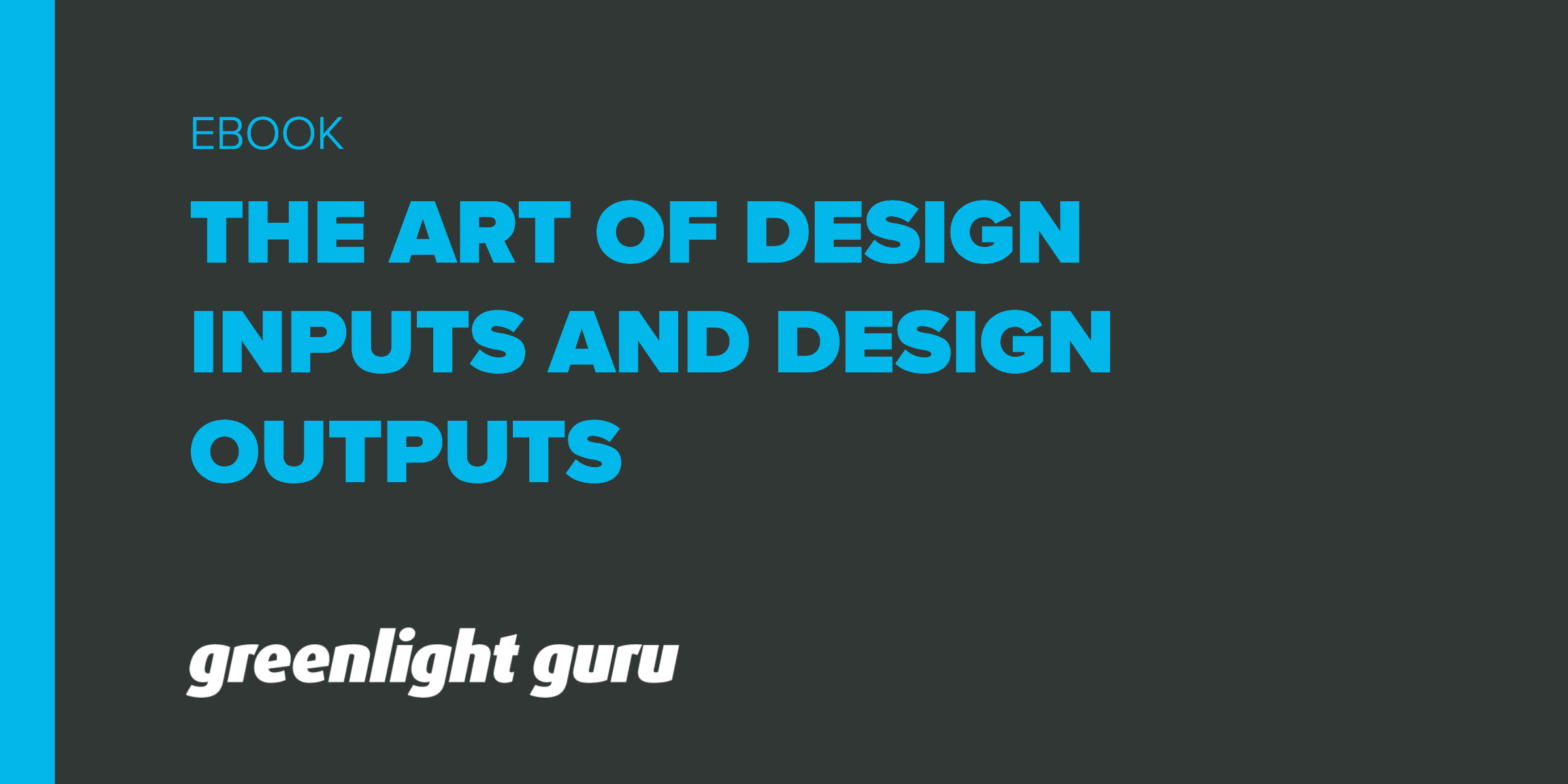 The Art Of Defining Design Inputs And Design Outputs