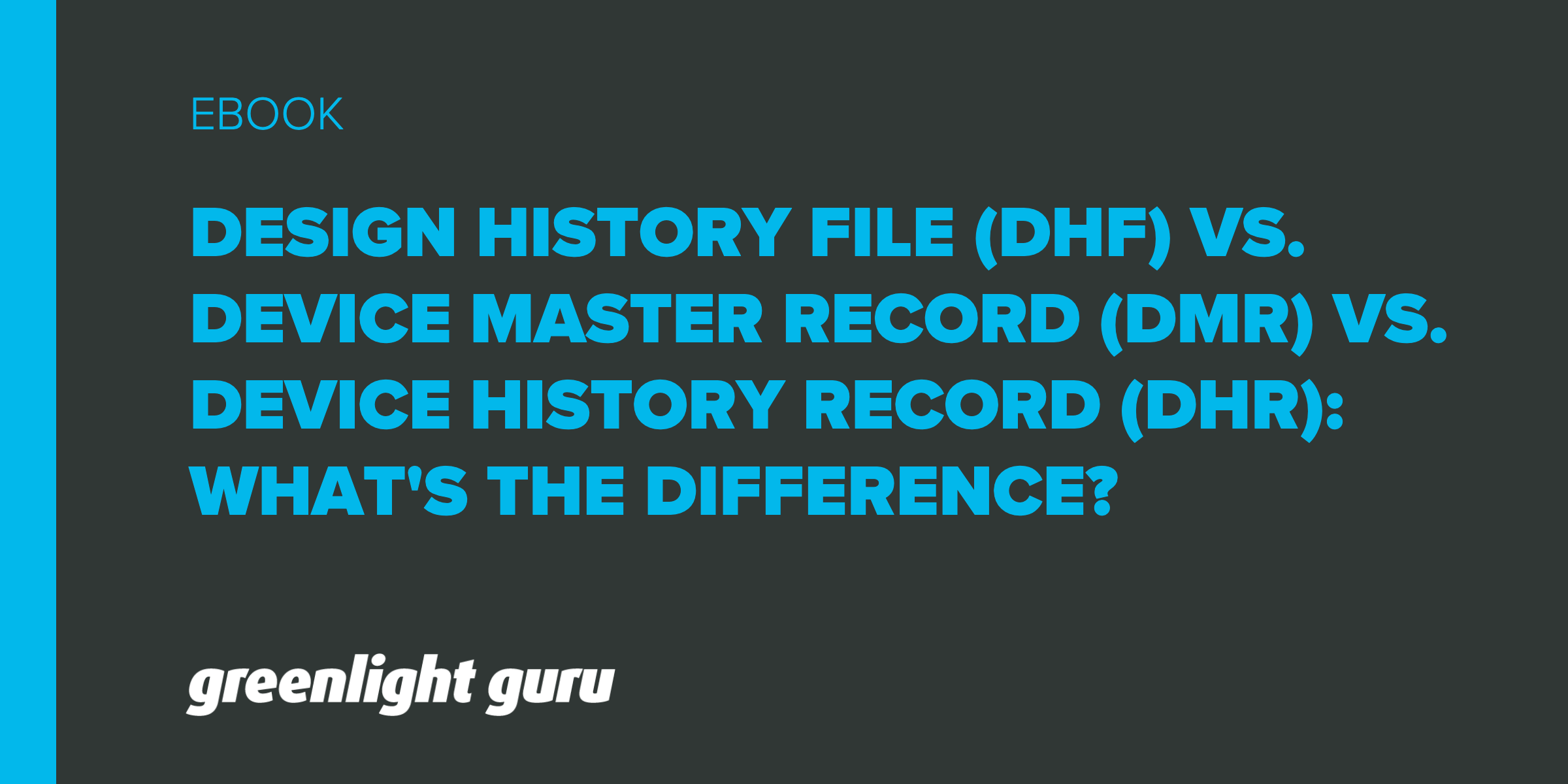 Design History File Dhf Vs Device Master Record Dmr Vs Device History Record Dhr What S The Difference