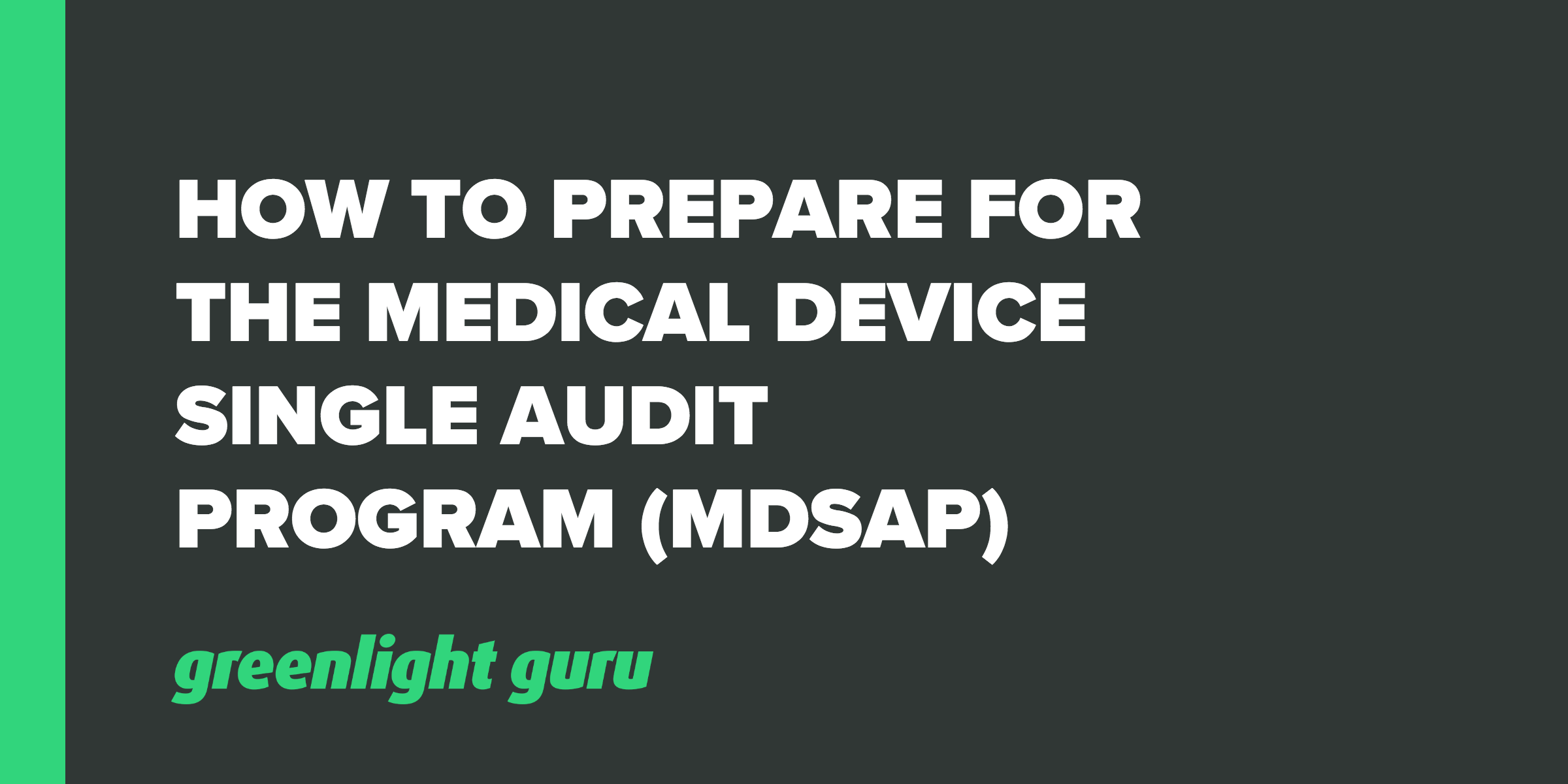 How to Prepare for the Medical Device Single Audit Program (MDSAP)