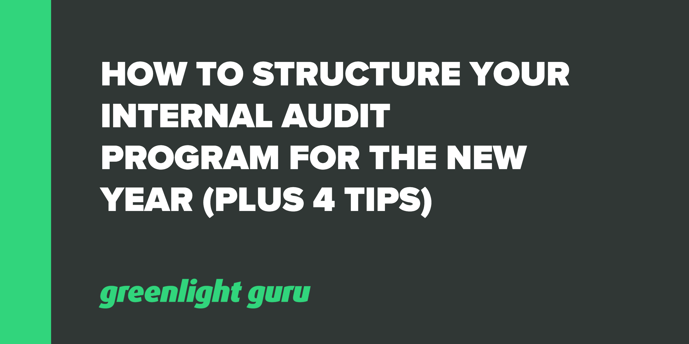How to Structure Your Internal Audit Program for the New Year (Plus