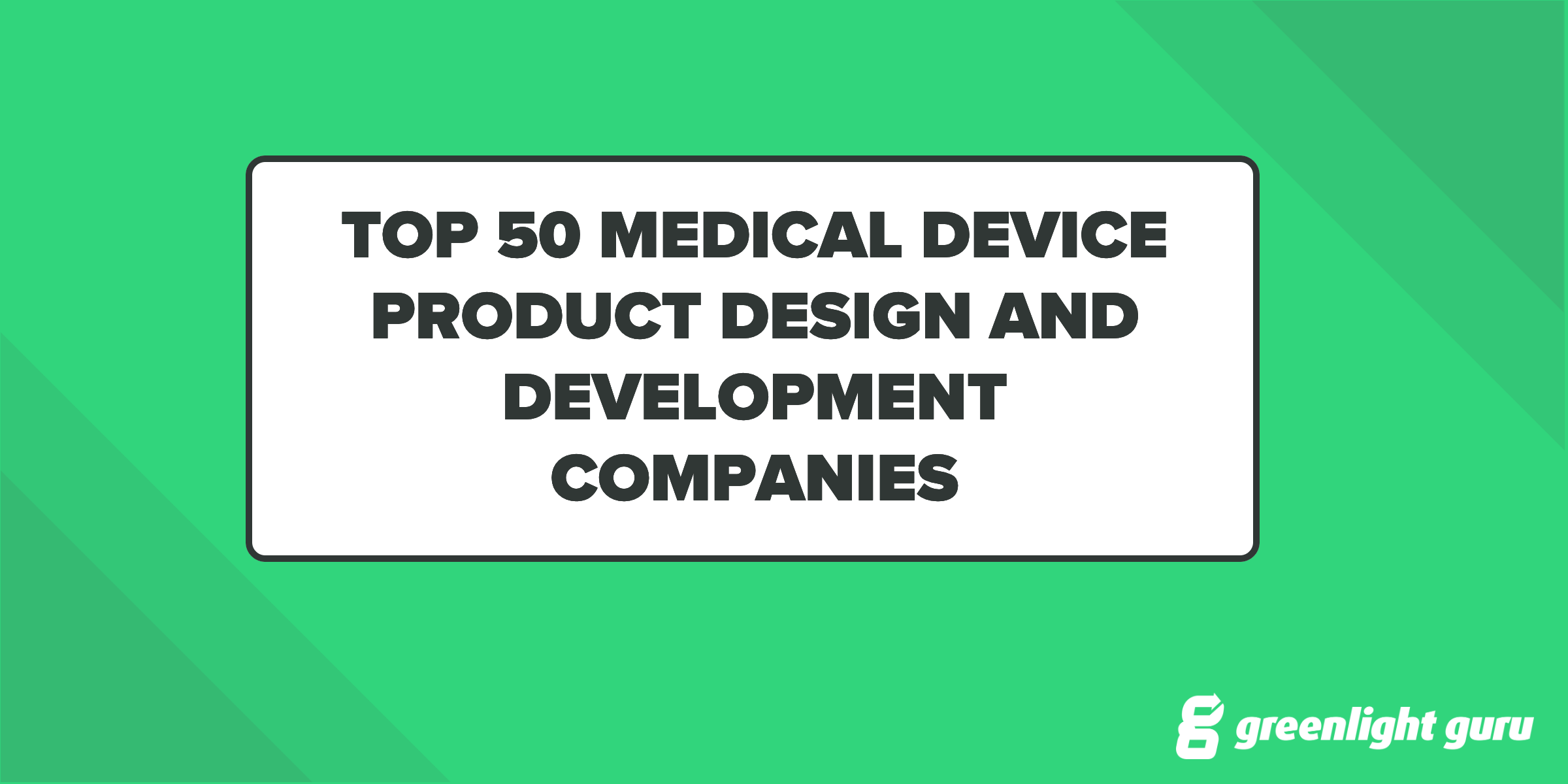 Top 50 Medical Device Product Design And Development Companies